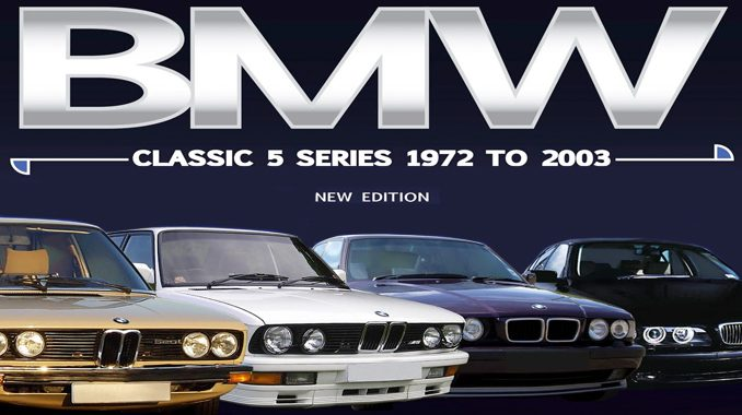 Bmw Classic 5 Series 1972 To 2003 New Edition Book Now Available